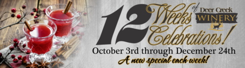 12 Weeks of Celebrations at Deer Creek Winery